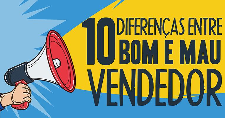 As-10-principais-diferenças-entre-o-bom-e-mau-vendedor (1)